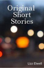 Original Short Stories by ERelwell