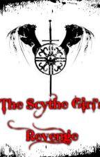 The Scythe Girl's Revenge: Book One - Hell of an Angel by MsSadistic