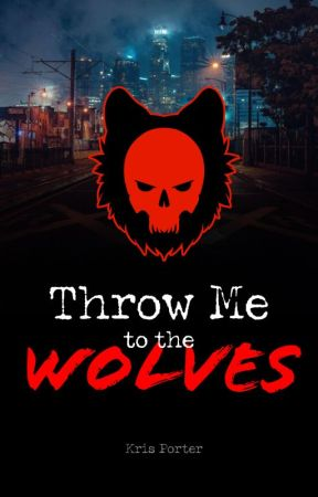 Throw Me to the Wolves by Kriwolf