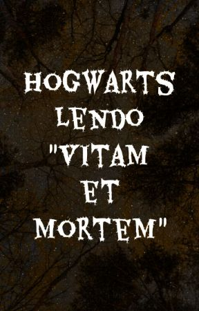 "Hogwarts lendo ""Vitam et Mortem"" by sboolock"