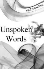 Unspoken Words by EKDonaldson