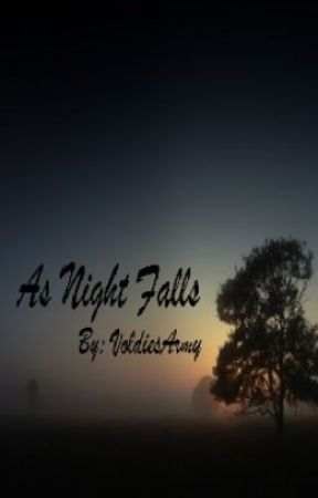 As Night Falls (Third Book in the Things Not Seen Series) *Completed* by VoldiesArmy