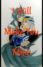 I Will Make You Mine by AnnaCroft7
