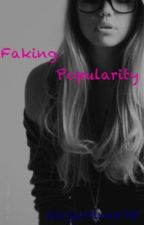 Faking Popularity(ON HOLD) by logophile98