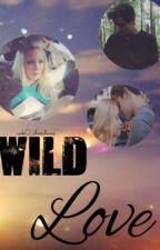 Wild Love (O2L Fanfic) by awk0_cheerdivas