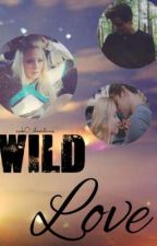 Wild Love (O2L Fanfic) by awk0_cheerdivas
