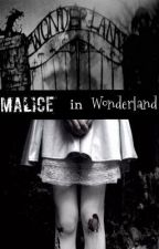 Malice in Wonderland by SweetheartSeer