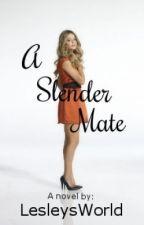 A Slender Mate by LesleysWorld