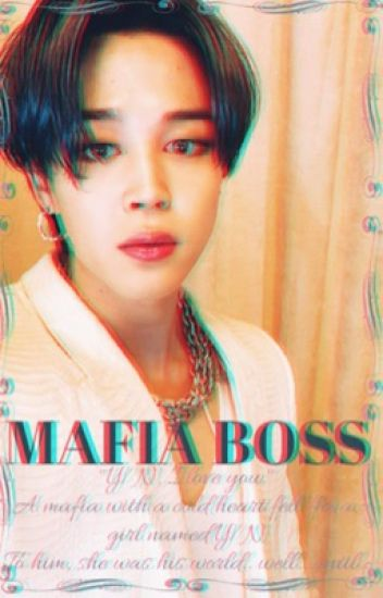 Mafia Boss    Jimin BTS FF - Wan Afrina Binti Rashidan - Wattpad