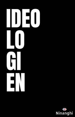 Ideo|lo|gi|en by Ninanghi