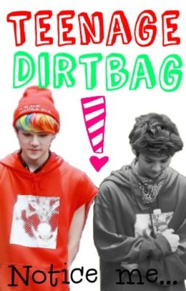 Teenage Dirtbag ↪ HunHan