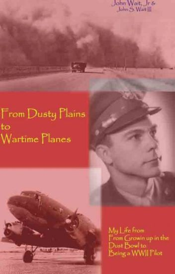 From Dusty Plains to Wartime Planes