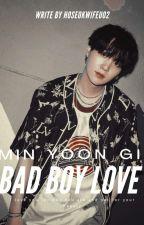 Bad Boy Love || Min Yoongi@Suga by hoseokwifeu02