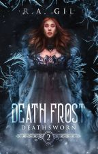 Death Frost | Deathsworn #2 by MyLovelyWriter