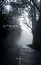Out Of Body by Charlotte9899