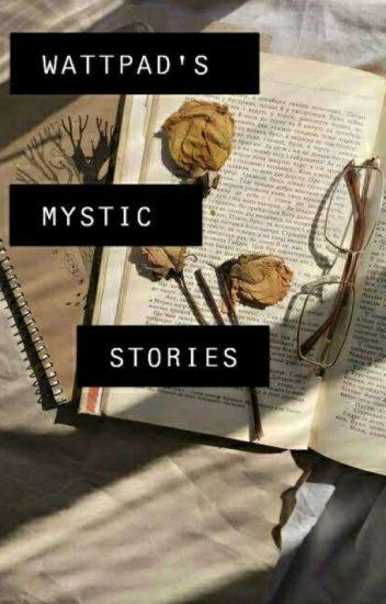 WATTPAD'S MYSTIC STORIES