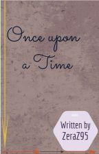Once Upon A Time(တစ္ခါတုန္းက) by ZeraZ95