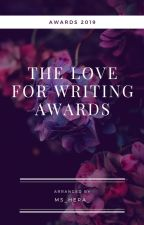 The Love For Writing Awards (CLOSED) by Ms_Hera_