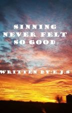 Sinning Never Felt So Good by LeeannJenkins