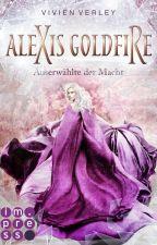 Alexis Goldfire - Auserwählte der Macht *Exklusive Leseprobe* by ViviVerley