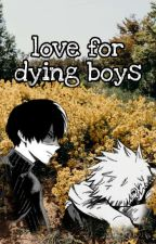 Love for dying boys [Todobaku] by allPanicAnd-noDisco