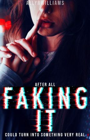 Faking It by allyrwilliams