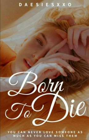 Born To Die by daesies_xxo