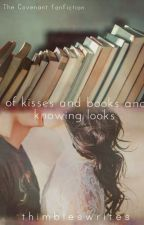 of kisses and books and knowing looks by thimbleswrites