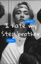 I hate my step brother ❁ bts  by singujarity