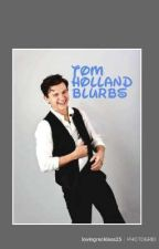Tom Holland Blurbs by lovingreckless25