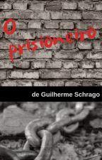O prisioneiro by GuilhermeSchrago
