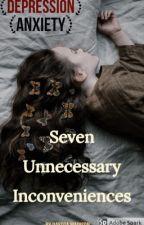Seven Unnecessary Inconveniences by DakotaMadison7