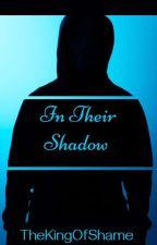 In Their Shadow  by Blue-Kitten245
