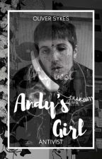 Andy's Girl// Oliver Sykes fanfiction by ANTlVIST