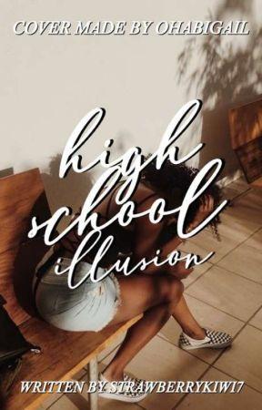 Highschool Illusion by StrawberryKiwi7