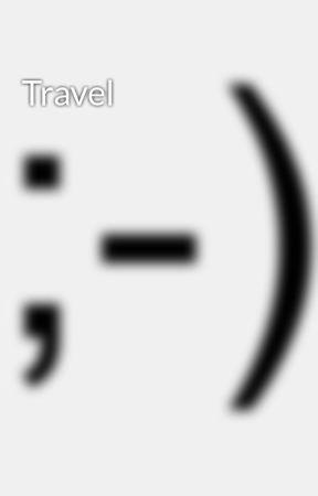 Travel by nipledonovan29