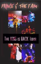 Prince & The Fam Book 36: The KING is BACK Tour  by mrs_mellie175