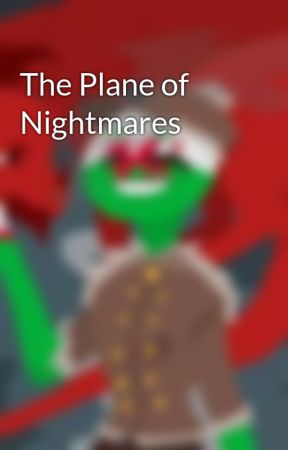 The Plane of Nightmares by OpalThePhantomLemur