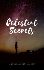 Celestial Secrets by AqeelaAmeenMajeed23