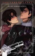 PSYCHO || 18+ BoyxBoy by LadyYandereShane