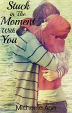 Stuck in The Moment with You [Niall Horan] by dreamcatcher88