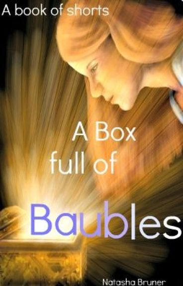A Box full of Baubles by GrimReader