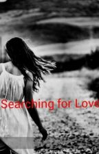 Searching For Love by theoneandonly_tracey