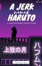 A Jerk named Haruto | Hajeongwoo by ItsBaejinjja
