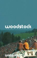 woodstock // h.s. au by golddustharry
