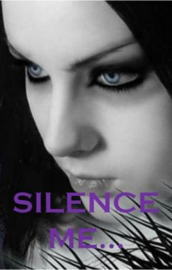 SILENCE ME...
