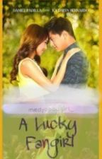 A Lucky Fangirl [KathNiel] ON-HOLD by azilogy