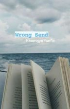 Wrong Send ➵ Choi Beomgyu FF [on hold] by sheheartstars