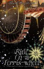 Ride on a Ferris-wheel  by DarkAngel-48