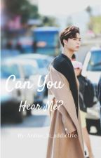 Can You Hear Me? by Anime_is_addictive